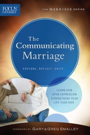 The Communicating Marriage (Focus on the Family Marriage Series) ebook by Focus on the Family,Gary Smalley,Greg Smalley
