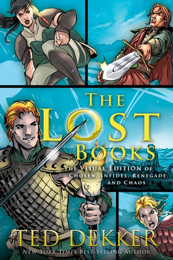 The Lost Books Visual Edition Ebook By Ted Dekker 9781401685065