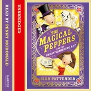 The Magical Peppers and the Great Vanishing Act audiobook by Sian Pattenden