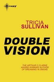 Double Vision ebook by Tricia Sullivan