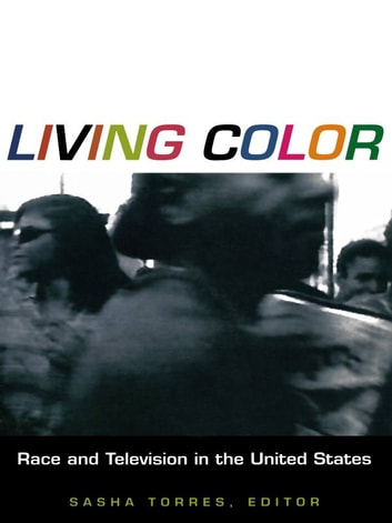 Living Color - Race and Television in the United States ebook by