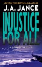 Injustice for All ebook by J. Jance