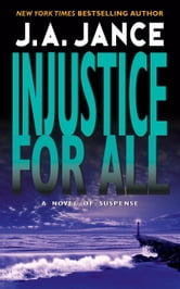 Injustice for All ebook by J. A. Jance