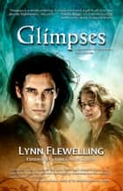 Glimpses ebook by Lynn Flewelling