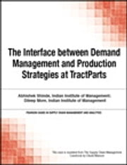 The Interface between Demand Management and Production Strategies at TractParts ebook by Chuck Munson