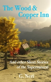 The Wood & Copper Inn and other Short Stories of the Supernatural ebook by Guadalupe Neri