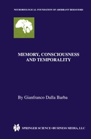 Memory, Consciousness and Temporality ebook by Gianfranco Dalla Barba