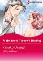 At the Greek Tycoon's Bidding (Harlequin Comics) - Harlequin Comics ebook by Cathy Williams, Kanako Uesugi