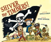 Shiver Me Timbers! - Pirate Poems & Paintings (with audio recording) ebook by Douglas Florian,Robert Neubecker