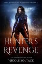 Hunter's Revenge - A Mayhem of Magic World Story ebook by Nicole Zoltack