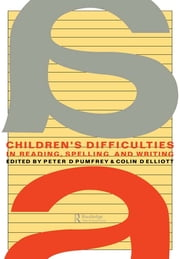 Children's Difficulties In Reading, Spelling and Writing - Challenges And Responses ebook by Peter D. Pumfrey; Colin D. Elliott both of the University of Manchester.