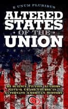Altered States Of The Union ebook by Glenn Hauman, Peter David, David Gerrold