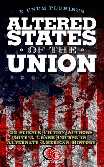 Altered States Of The Union ebook by Peter David,David Gerrold