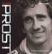 Alain Prost - McLaren - McLaren Greats ebook by Maurice Hamilton
