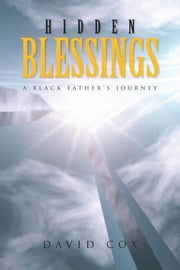 Hidden Blessings - A Black Father's Journey ebook by David Cox