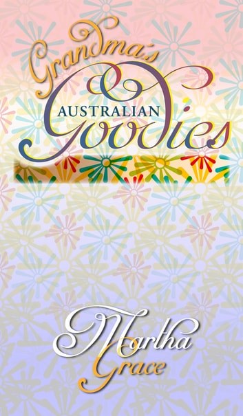 Grandma's Goodies ebook by Martha Grace