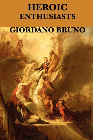 Heroic Enthusiasts ebook by Giordano Bruno