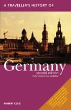 A Traveller's History of Germany ebook by Robert Cole