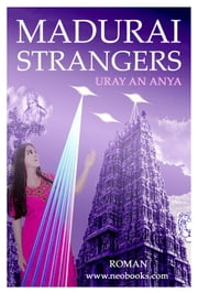 MADURAI STRANGERS - Operation First Contact ebook by URAY AN ANYA