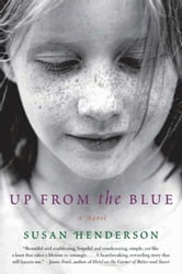 Up from the Blue - A Novel ebook by Susan Henderson