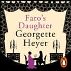 Faro's Daughter audiobook by Georgette Heyer