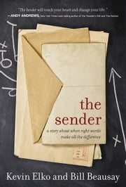 The Sender - A Story About When Right Words Make All The Difference ebook by Dr. Kevin Elko, Bill Beusay