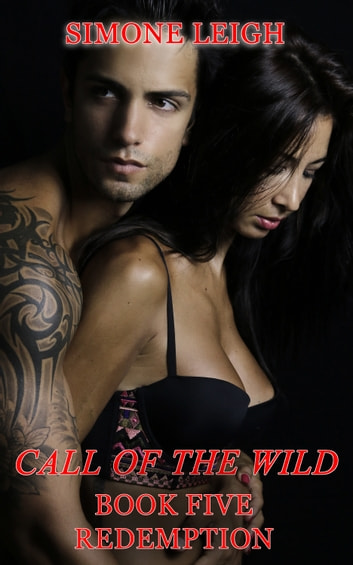 Redemption: Book 5 of the 'Call of the Wild' Series ebook by Simone Leigh