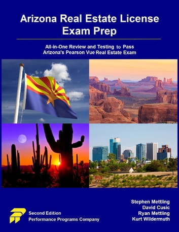 Arizona Real Estate License Exam Prep: All-in-One Review and Testing to Pass Arizona's Pearson Vue Real Estate Exam ebook by Stephen Mettling,David Cusic,Ryan Mettling,Kurt Wildermuth