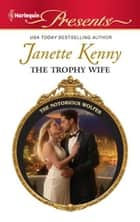 The Trophy Wife ebook by Janette Kenny