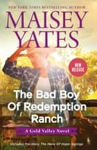 The Bad Boy of Redemption Ranch/The Bad Boy of Redemption Ranch/The Hero of Hope Springs ebook by Maisey Yates
