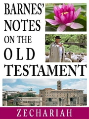 Barnes' Notes on the Old Testament-Book of Zechariah ebook by Albert Barnes