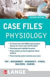 Case Files Physiology, Second Edition ebook by Eugene Toy,Norman Weisbrodt,William Dubinsky,Roger O'Neil,Edgar Walters,Konrad Harms