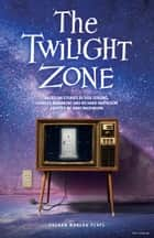 The Twilight Zone ebook by Rod Serling, Charles Beaumont, Richard Matheson,...
