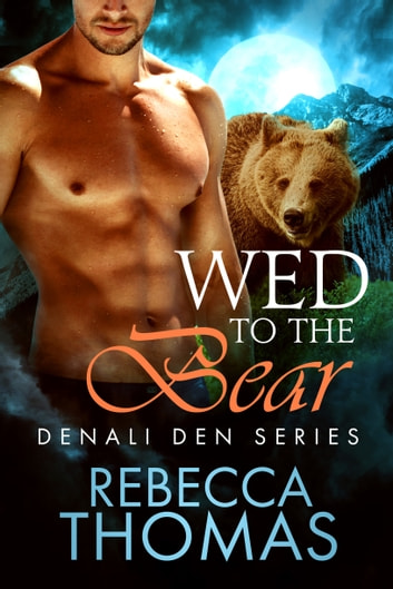 Wed to the Bear ebook by Rebecca Thomas