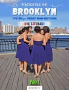 Historias en Brooklyn. NYC Saturado #1 ebook by Conrado Maleta', Naama Sarid