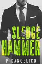 Sledgehammer ebook by P. Dangelico