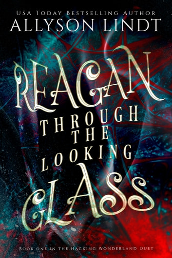 Reagan Through the Looking Glass ebook by Allyson Lindt