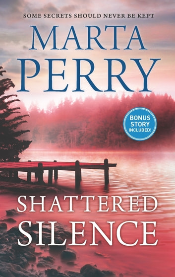 Shattered Silence - An Anthology ebook by Marta Perry