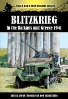 BLITZKREIG IN THE BALKANS & GREECE 1941 eBook by Bob Carruthers