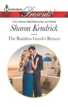 The Ruthless Greek's Return ebook by Sharon Kendrick