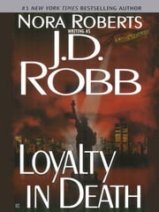 Loyalty in Death ebook by J. D. Robb,Nora Roberts