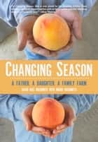 Changing Season ebook by David Mas Masumoto,Nikiko Masumoto