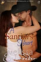 A Santini's Heart ebook door Melissa Schroeder