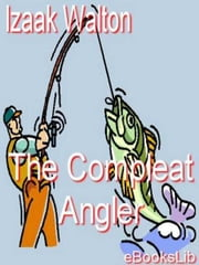 The Compleat Angler ebook by Izaak Walton