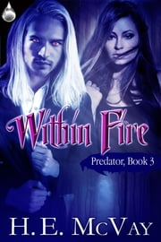 Within Fire ebook by H.E. McVay