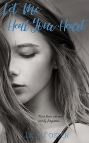 Let Me Heal Your Heart ebook by Lily Foster