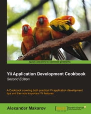 Yii Application Development Cookbook - Second Edition ebook by Alexander Makarov
