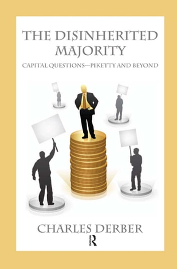 Disinherited majority ebook by charles derber 9781317261148 disinherited majority capital questions piketty and beyond ebook by charles derber fandeluxe Ebook collections