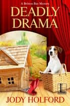 Deadly Drama ebook by