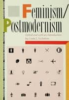 Feminism/Postmodernism ebook by Linda Nicholson
